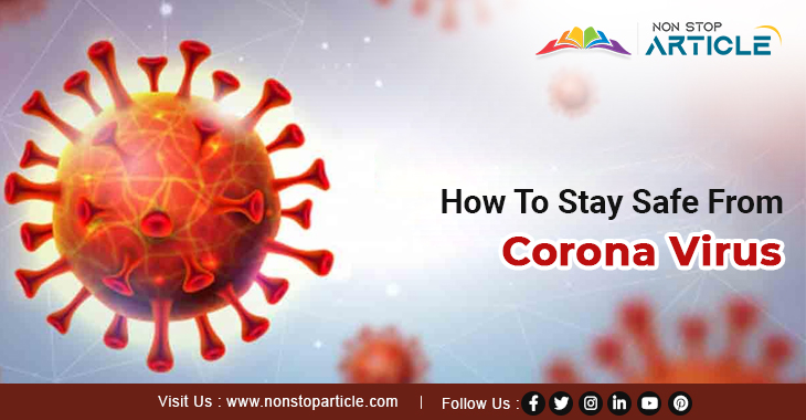 How To Stay Safe From Corona Virus