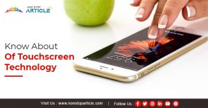 Know About Of Touchscreen Technology