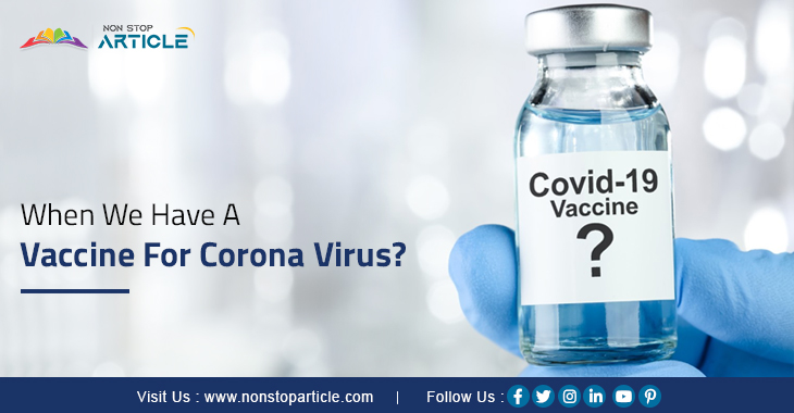 When We Have A Vaccine For Corona Virus?