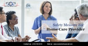 Safety Measure for Home Care Provider