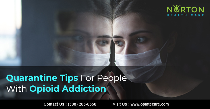 Quarantine Tips For People With Opioid Addiction