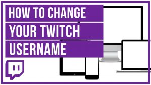Twitch won't let me change the username