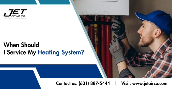 When should I Service My Heating System?