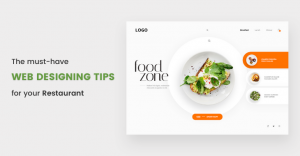 The must-have web designing tips for your restaurant